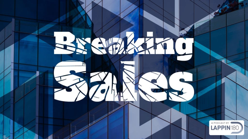 Breaking Sales podcast by Lappin180